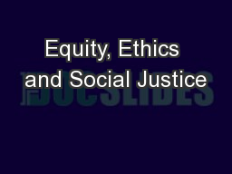 Equity, Ethics and Social Justice