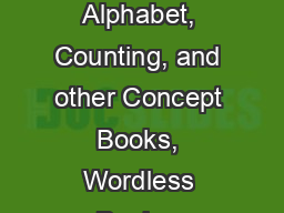 Picture Books Toy Books, Alphabet, Counting, and other Concept Books, Wordless Books, &Picture