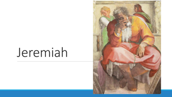 Jeremiah A little History Lesson
