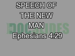 SPEECH OF THE NEW MAN Ephesians 4:29 PowerPoint PPT Presentation