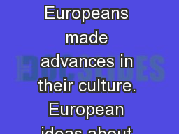 Despite constant fighting, Europeans made advances in their culture. European ideas about gov�t a