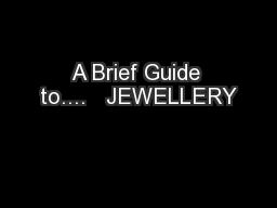 A Brief Guide to....   JEWELLERY