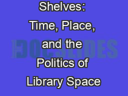 Shifting Shelves: Time, Place, and the Politics of Library Space