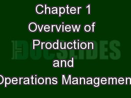 Chapter 1 Overview of  Production and Operations Management