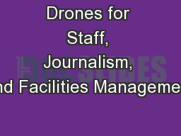 Drones for Staff, Journalism, and Facilities Management