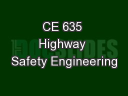 CE 635 Highway Safety Engineering