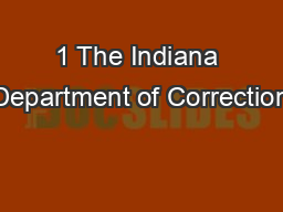 1 The Indiana Department of Correction PowerPoint PPT Presentation