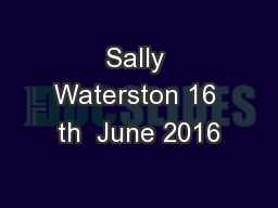 Sally Waterston 16 th  June 2016