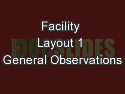 Facility Layout 1 General Observations PowerPoint PPT Presentation