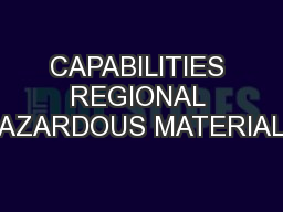 CAPABILITIES REGIONAL HAZARDOUS MATERIALS
