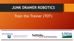 JUNK DRAWER ROBOTICS Train the Trainer (TOT) PowerPoint PPT Presentation