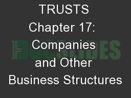BUSINESS TRUSTS Chapter 17:  Companies and Other Business Structures