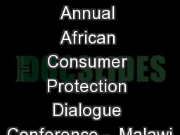 1 Sixth Annual African Consumer Protection Dialogue Conference -  Malawi