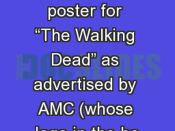 """By: MiKayla Carter The poster for """"The Walking Dead"""" as advertised by AMC (whose logo in the bo PowerPoint PPT Presentation"""