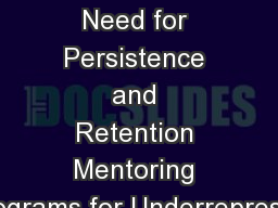My Sister's  Keeper:  The Need for Persistence and Retention Mentoring Programs for Underrepresen