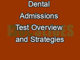 Dental Admissions Test Overview and Strategies