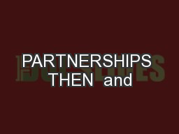 PARTNERSHIPS THEN  and