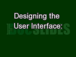 Designing the User Interface: