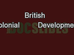 British  Colonial         Development
