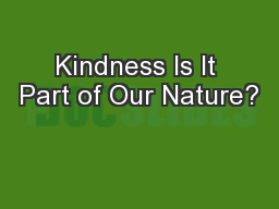 Kindness Is It Part of Our Nature? PowerPoint PPT Presentation
