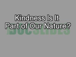Kindness Is It Part of Our Nature?