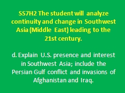 SS7H2 The student will analyze continuity and change in Southwest Asia (Middle East) leading to the