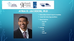 Atiba D. Jackson, M.D Fellowship trained in sports medicine