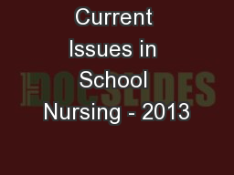 Current Issues in School Nursing - 2013