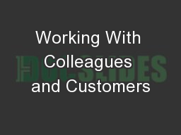 Working With Colleagues and Customers