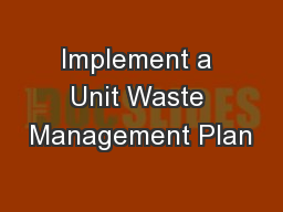 Implement a Unit Waste Management Plan