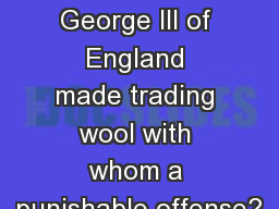 History of  Wool King George III of England made trading wool with whom a punishable offense?