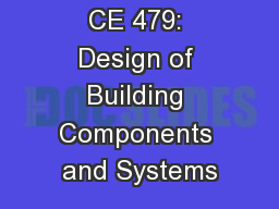 CE 479: Design of Building Components and Systems