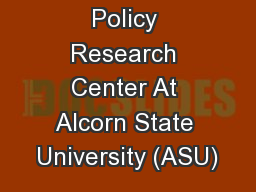Policy Research Center At Alcorn State University (ASU) PowerPoint PPT Presentation