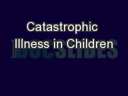 Catastrophic Illness in Children