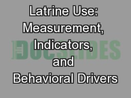 Latrine Use: Measurement, Indicators, and Behavioral Drivers
