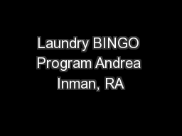 Laundry BINGO Program Andrea Inman, RA