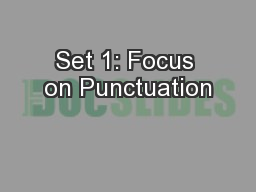 Set 1: Focus on Punctuation