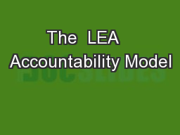 The  LEA   Accountability Model