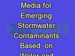 Designing Treatment Media for Emerging Stormwater Contaminants Based  on Water and Soil Chemistry