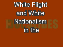 White Flight and White Nationalism in the