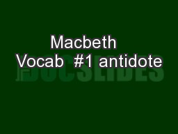 Macbeth  Vocab  #1 antidote