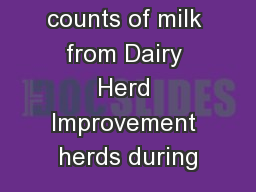 Somatic cell counts of milk from Dairy Herd Improvement herds during