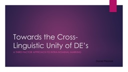 Towards the Cross-Linguistic Unity of DE's