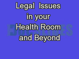 Legal  Issues in your Health Room and Beyond
