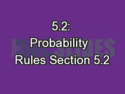 5.2: Probability  Rules Section 5.2