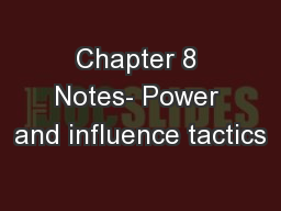 Chapter 8 Notes- Power and influence tactics
