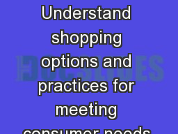 OBJECTIVE 6.00 Understand shopping options and practices for meeting consumer needs.