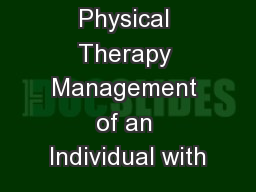 Physical Therapy Management of an Individual with