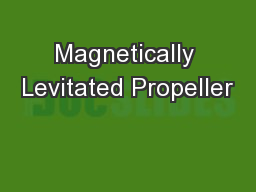 Magnetically Levitated Propeller