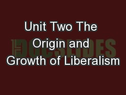 Unit Two The Origin and Growth of Liberalism